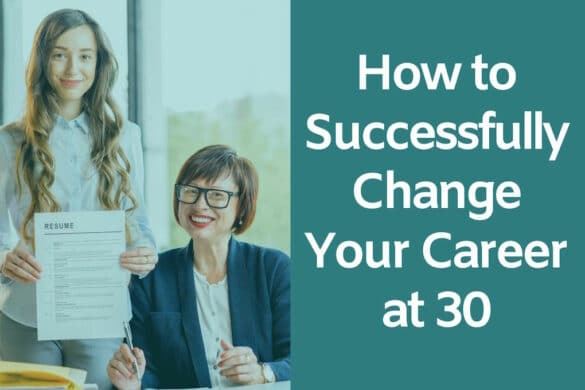 How to Successully Change Your Career at 30