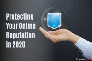 Protecting Your Online Reputation in 2020