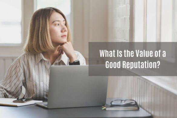 What Is the Value of a Good Reputation